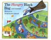 THE HUNGRY BLACK BAG by Ann Tompert