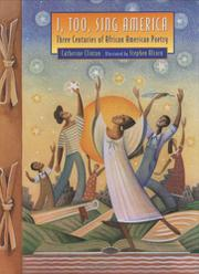 """I, TOO, SING AMERICA: Three Centuries of African American Poetry"" by Catherine--Ed. Clinton"
