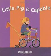 LITTLE PIG IS CAPABLE by Denis Roche