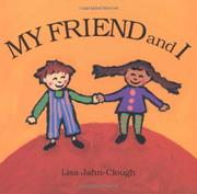 MY FRIEND AND I by Lisa Jahn-Clough