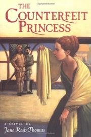 THE COUNTERFEIT PRINCESS by Jane Resh Thomas