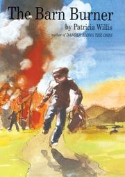 THE BARN BURNER by Patricia Willis