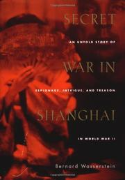 SECRET WAR IN SHANGHAI by Bernard Wasserstein