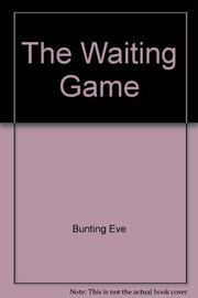 THE WAITING GAME by Eve Bunting