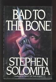 BAD TO THE BONE by Stephen Solomita