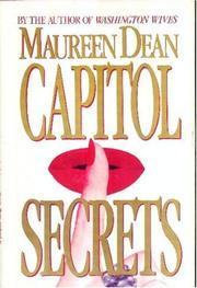 CAPITOL SECRETS by Maureen Dean