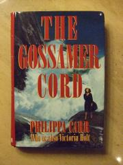 THE GOSSAMER CORD by Philippa Carr