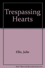TRESPASSING HEARTS by Julie Ellis