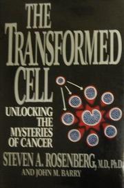 THE TRANSFORMED CELL by Steven A. Rosenberg