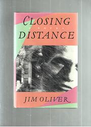 CLOSING DISTANCE by Jim Oliver