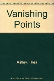 VANISHING POINTS by Thea Astley