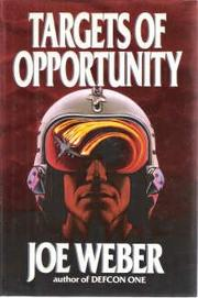TARGETS OF OPPORTUNITY by Joe Weber