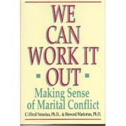 WE CAN WORK IT OUT by Clifford I. Notarius