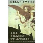 THE TRACKS OF ANGELS by Kelly Dwyer