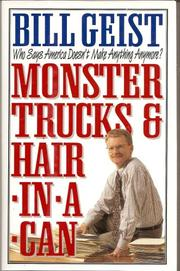 MONSTER TRUCKS & HAIR-IN-A-CAN by Bill Geist