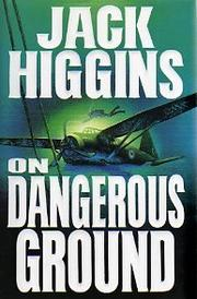 ON DANGEROUS GROUND by Jack Higgins