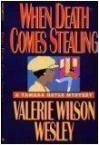 WHEN DEATH COMES STEALING by Valerie Wilson Wesley