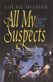 ALL MY SUSPECTS by Louise Shaffer