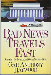 BAD NEWS TRAVELS FAST by Gar Anthony Haywood
