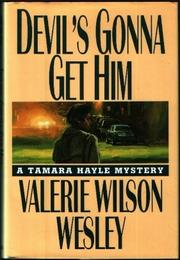 DEVIL'S GONNA GET HIM by Valerie Wilson Wesley
