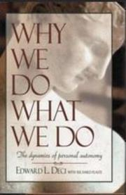 WHY WE DO WHAT WE DO by Edward L. Deci