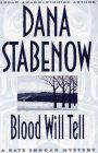 BLOOD WILL TELL by Dana Stabenow