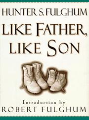 LIKE FATHER, LIKE SON by Hunter S. Fulghum