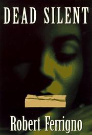 DEAD SILENT by Robert Ferrigno