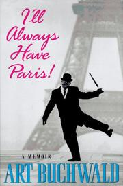 I'LL ALWAYS HAVE PARIS! by Art Buchwald
