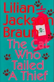 THE CAT WHO TAILED A THIEF by Lilian Jackson Braun