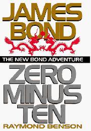 ZERO MINUS TEN by Raymond Benson