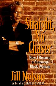 STRAIGHT, NO CHASER by Jill Nelson