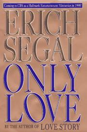 ONLY LOVE by Erich Segal