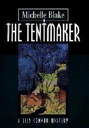 THE TENTMAKER by Michelle Blake