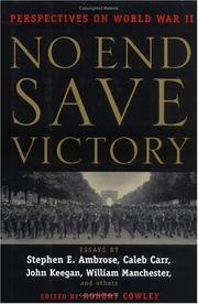 NO END SAVE VICTORY by Robert Cowley