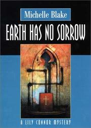 EARTH HAS NO SORROW by Michelle Blake