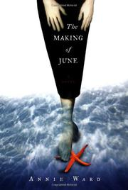 THE MAKING OF JUNE by Annie Ward