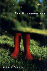 THE MUSHROOM MAN by Sophie Powell