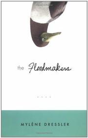 THE FLOODMAKERS by Mylène Dressler