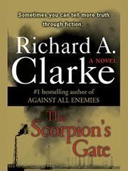 THE SCORPION'S GATE by Richard A. Clarke