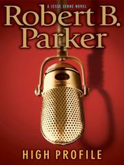 HIGH PROFILE by Robert B. Parker