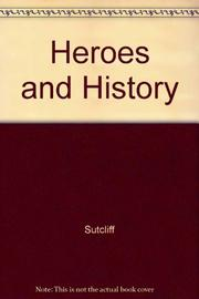 HEROES AND HISTORY by Rosemary Sutcliff