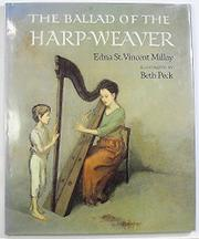 THE BALLAD OF THE HARP-WEAVER by Edna St. Vincent Millay