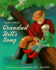 GRANDAD BILL'S SONG by Jane Yolen
