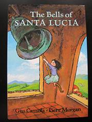 THE BELLS OF SANTA LUCIA by Gus Cazzola
