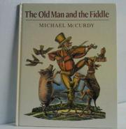 THE OLD MAN AND THE FIDDLE by Michael McCurdy