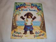MOE THE DOG IN TROPICAL PARADISE by Diane Stanley
