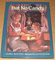 BUT NO CANDY by Gloria Houston