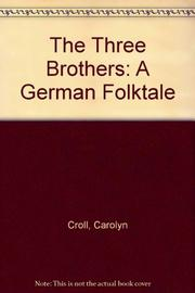 THE THREE BROTHERS by Carolyn Croll