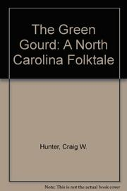 THE GREEN GOURD by C.W. Hunter